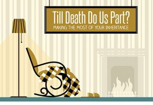 Till Death Do Us Part? Making The Most Of Your Inheritance (Infographic)